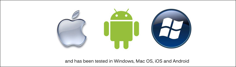 and has been tested in Windows, Mac OS, iOS and Android